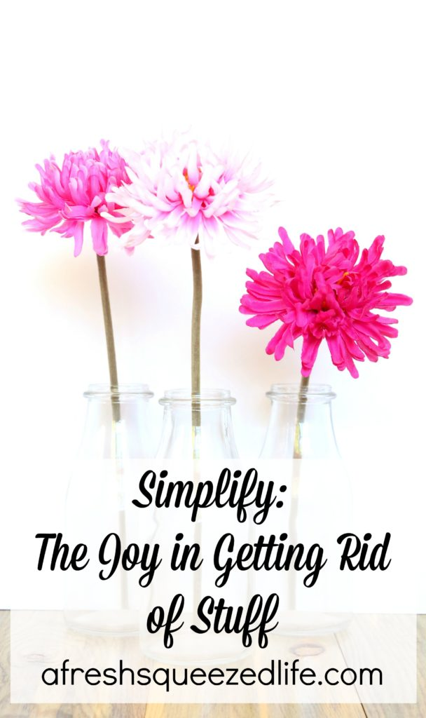 Simplify. There is a joy to be found in getting rid of stuff. Leaving clutter behind. Embracing freedom. afreshsqueezedlife.com